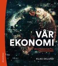 Vår ekonomi – En introduktion till världsekonomin