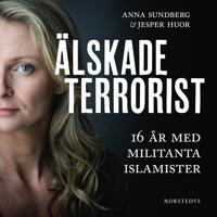 Älskade terrorist – 16 år med militanta islamister