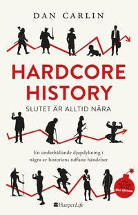 Hardcore History : slutet är alltid nära