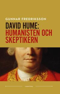 David Hume. Humanisten och skeptikern