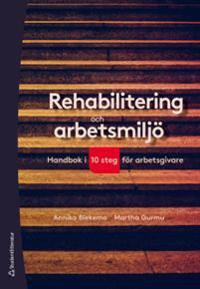 Rehabilitering och arbetsmiljö – Handbok i 10 steg för arbetsgivare