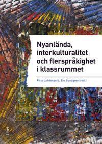 Nyanlända interkulturalitet och flerspråkighet i klassrummet – undervisning på vetenskaplig grund och beprövad erfarenhet