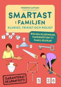 Smartast i familjen klurigt trixigt & roligt