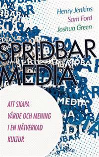 Spridbar media : att skapa värde och mening i en nätverkad kultur