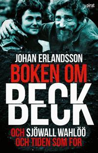 Boken om Beck och Sjöwall Wahlöö och tiden som for