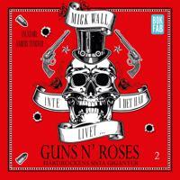 Inte i det här livet … Guns N' Roses – Hårdrockens sista giganter Del 2