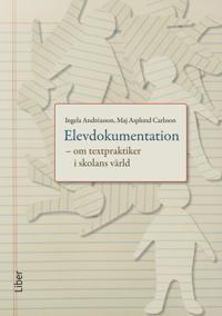 Elevdokumentation – om textpraktiker i skolans värld