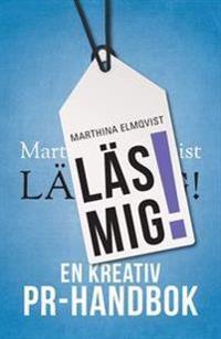 Läs mig! : en kreativ PR-handbok