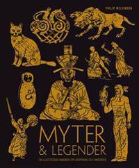 Myter & legender : en illustrerad handbok om ursprung och innebörd