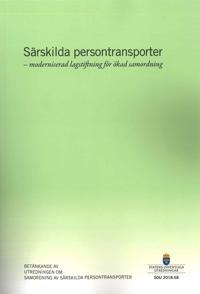 Särskilda persontransporter – moderniserad lagstiftning för ökad samordning. SOU 2018:58 : Betänkande från Utredningen om samordning av särskilda persontransporter (N 2016:03)