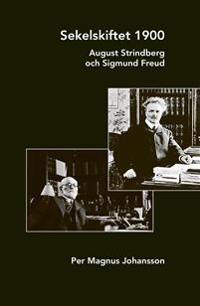 Sekelskiftet 1900. August Strindberg och Sigmund Freud