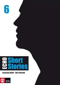 Echo 6 Short Stories Elevbok; Alastair Henry; Åke Persson ; 2014