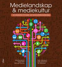 Medielandskap & mediekultur : en introduktion till medie- och kommunikationsvetenskap