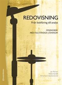 Redovisning : från bokföring till analys – övningsbok med fullständiga lösningar