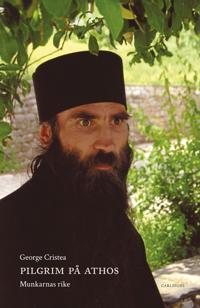 Pilgrim på Athos : munkarnas rike