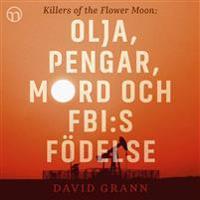Olja pengar mord och FBI:s födelse: Killers of the Flower Moon
