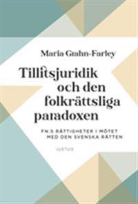 Tillitsjuridik och den folkrättsliga paradoxen : FN:s rättigheter i mötet med den svenska rätten