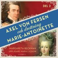 Axel von Fersen och drottning Marie-Antoinette – Del 2