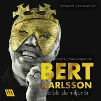 Bert Karlsson – så blir du miljonär