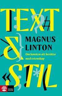 Text & Stil : Om konsten att berätta med vetenskap