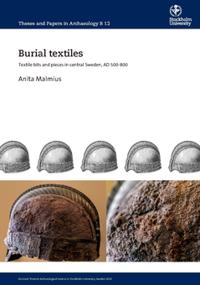 Bilde av Burial Textiles : Textile Bits And Pieces In Central Sweden, Ad 500–800