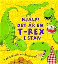 Hjälp! : det är en T-rex i stan