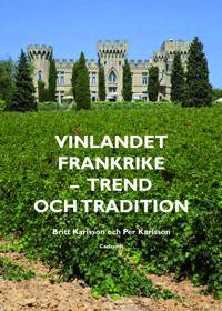Vinlandet Frankrike : trend och tradition
