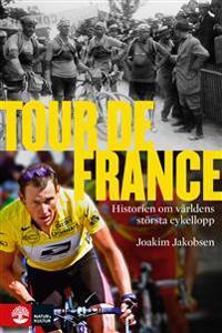 Tour de France : historien om världens största cykellopp