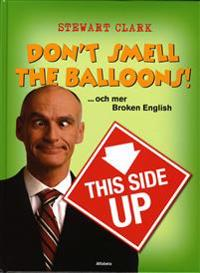 Don't smell the balloons! …och mer Broken English