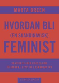 Bilde av bokomslaget til 'Hvordan bli (en skandinavisk) feminist'