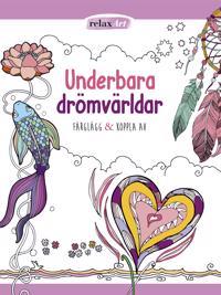 Underbara drömvärldar : färglägg & koppla av