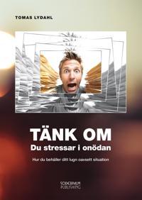 TÄNK OM – Du stressar i onödan