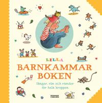 Lilla barnkammarboken : sånger, rim och ramsor för hela kroppen