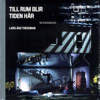 Till rum blir tiden här: Lars-Åke Thessman