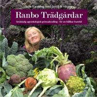 Ranbo Trädgård : Småskalig agroekologisk odling – för hållbar framtid