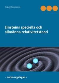 Einsteins speciella och allmänna relativitetsteori : Einsteins speciella oc