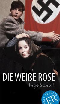 Die weisse Rose (lättläst)