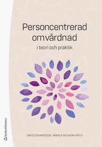 Personcentrerad omvårdnad – i teori och praktik