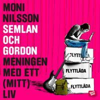 Semlan och Gordon: Meningen med ett (mitt) liv