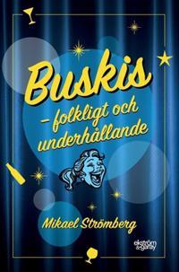 Buskis : folkligt och underhållande