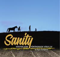 Sanity : hästen som förändrade våra liv