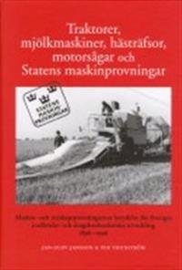 Traktorer, mjölkmaskiner, hästräfsor, motorsågar och Statens maskinprovningar