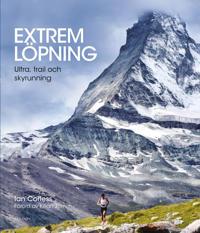 Extrem löpning : ultra, trail och skyrunning