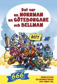 Det var en norrman en göteborgare och Bellman : 666 norgevitsar bellmanhistorier och annat kul