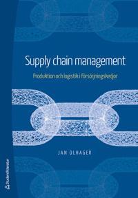 Supply Chain Management – Produktion och logistik i försörjningskedjor