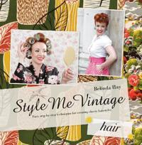 """4d8d809c301d Boken """"Style me Vintage"""", skriven av Belinda Hay visar allt du behöver för  att skapa fina håruppsättningar från 1930 och fram till 1960-talet."""