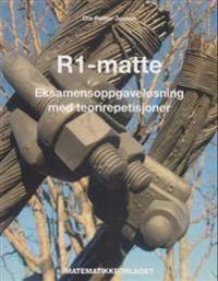 R1; eksamensoppgaveløsning med teorirepetisjoner