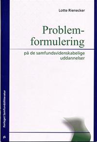 Problemformulering på de samfundsvidenskabelige uddannelser