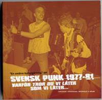 Svensk punk 1977-81 - Varför tror du vi låter som vi låter...